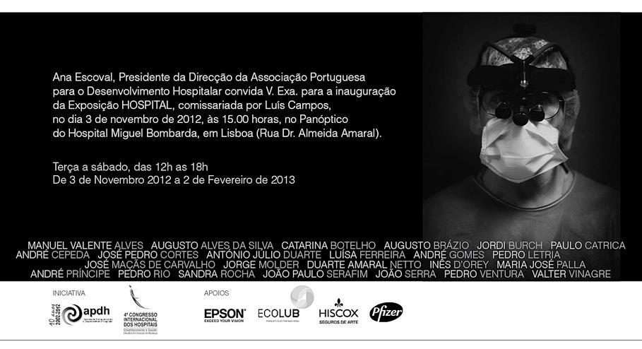 Convite para a exposição Hospital, comissariada por Luís Campos. 3 de Novembro, 15 horas, no Panóptico do Hospital Miguel Bombarda em Lisboa.